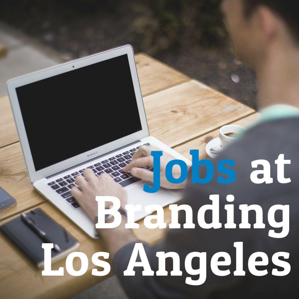 Jobs | Branding Los Angeles